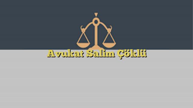 Avukat Salim Çöklü