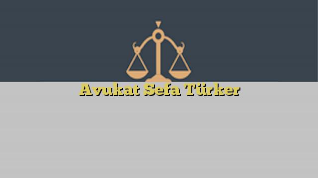 Avukat Sefa Türker