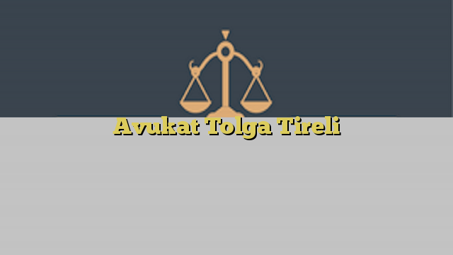 Avukat Tolga Tireli