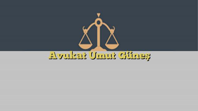 Avukat Umut Güneş
