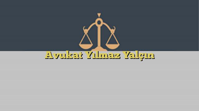 Avukat Yılmaz Yalçın