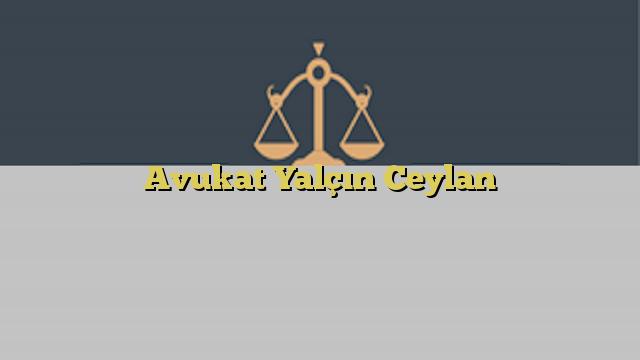 Avukat Yalçın Ceylan