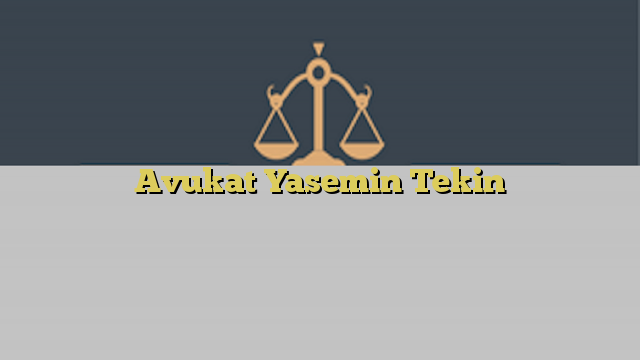 Avukat Yasemin Tekin