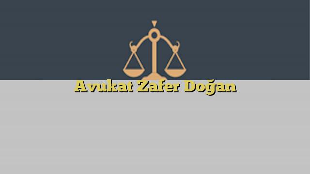 Avukat Zafer Doğan