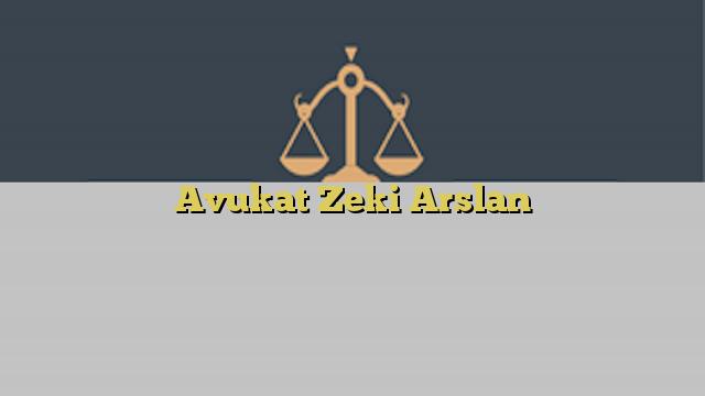 Avukat Zeki Arslan