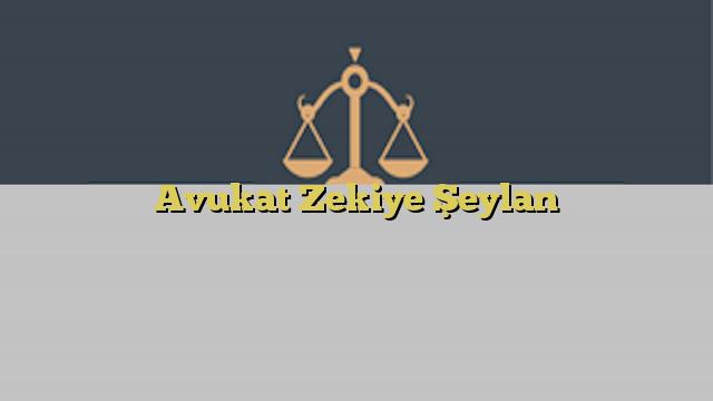 Avukat Zekiye Şeylan