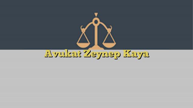 Avukat Zeynep Kaya