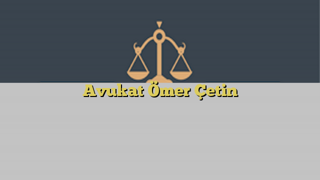 Avukat Ömer Çetin