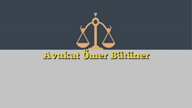 Avukat Ömer Bütüner