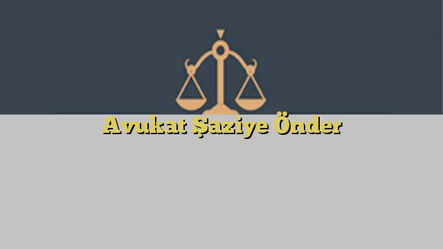 Avukat Şaziye Önder