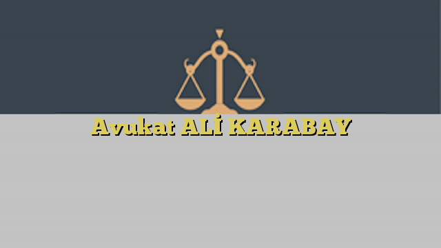 Avukat ALİ KARABAY