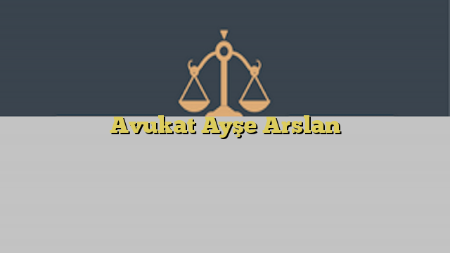Avukat Ayşe Arslan
