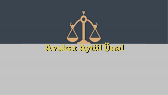 Avukat Aytül Ünal
