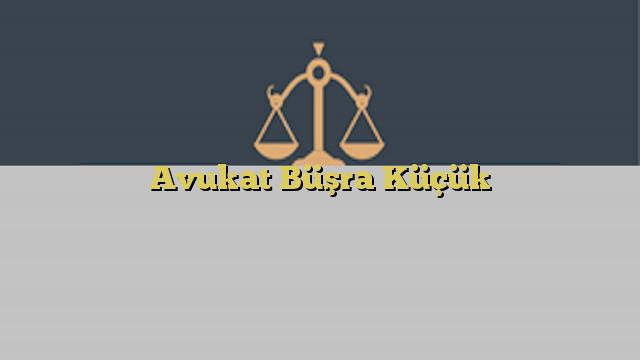Avukat Büşra Küçük