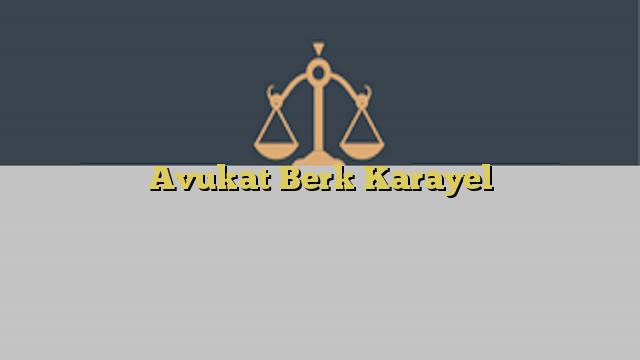 Avukat Berk Karayel