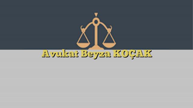 Avukat Beyza KOÇAK