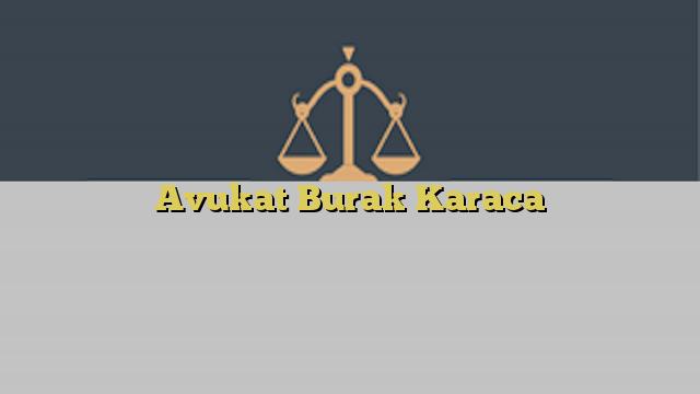 Avukat Burak Karaca