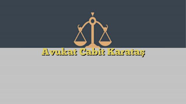 Avukat Cabit Karataş