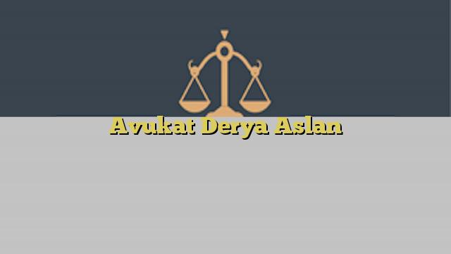 Avukat Derya Aslan