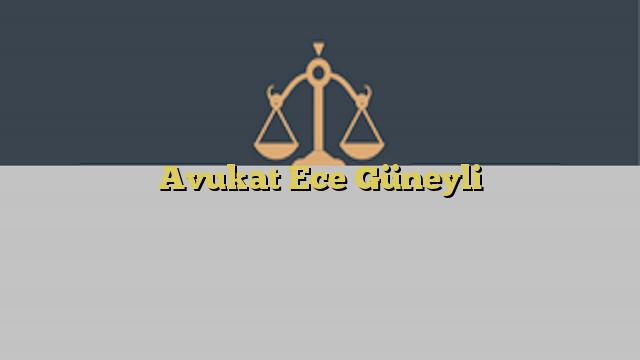 Avukat Ece Güneyli