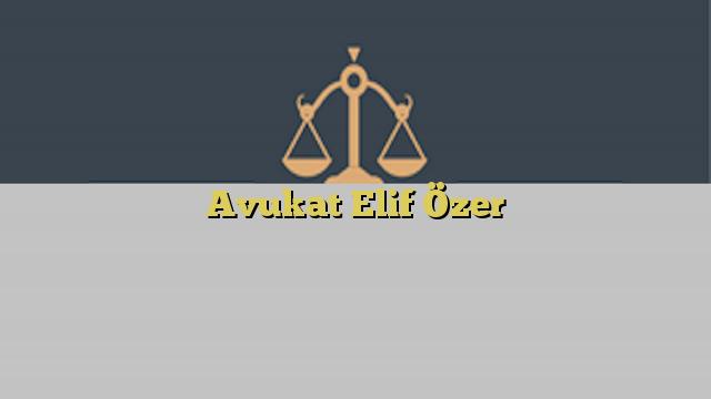 Avukat Elif Özer