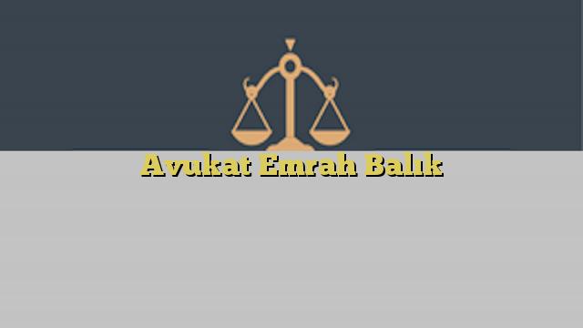 Avukat Emrah Balık