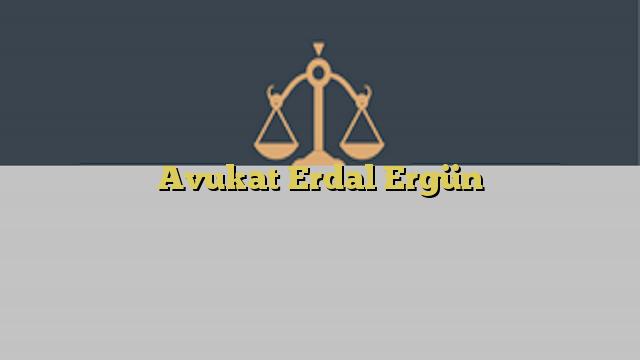 Avukat Erdal Ergün