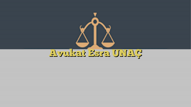 Avukat Esra UNAÇ