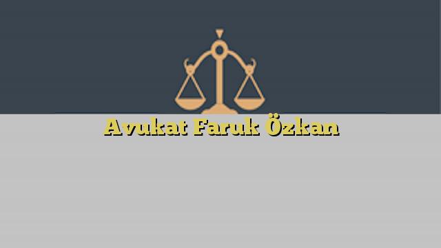 Avukat Faruk Özkan