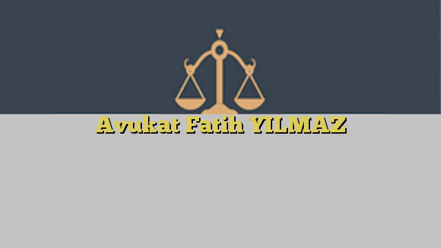 Avukat Fatih YILMAZ