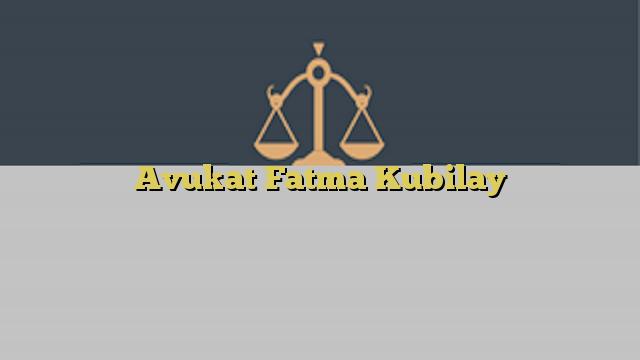 Avukat Fatma Kubilay