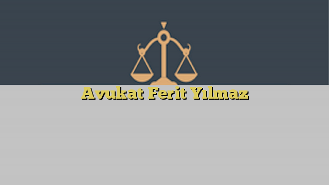 Avukat Ferit Yılmaz