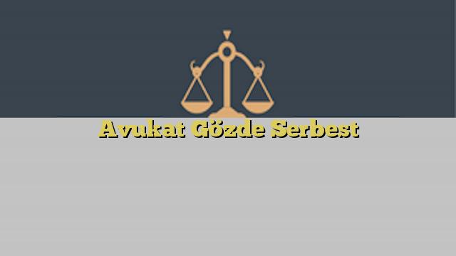 Avukat Gözde Serbest