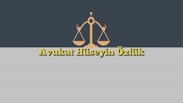 Avukat Hüseyin Özlük