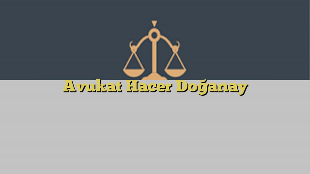 Avukat Hacer Doğanay