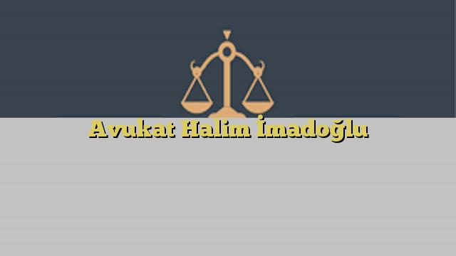 Avukat Halim İmadoğlu