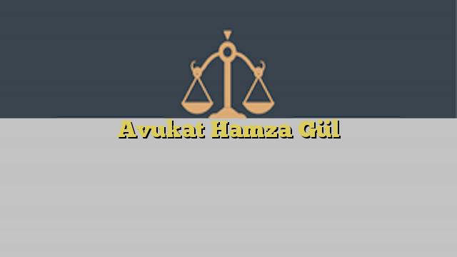 Avukat Hamza Gül