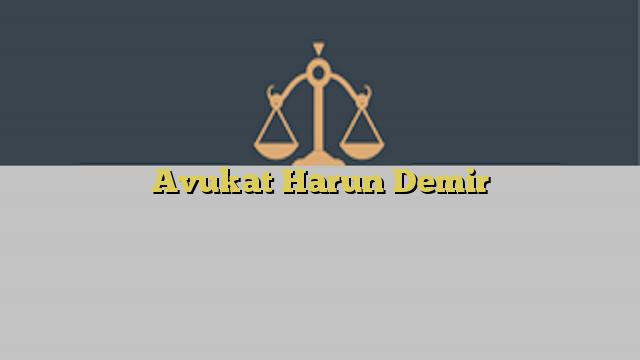 Avukat Harun Demir