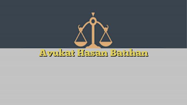 Avukat Hasan Batıhan