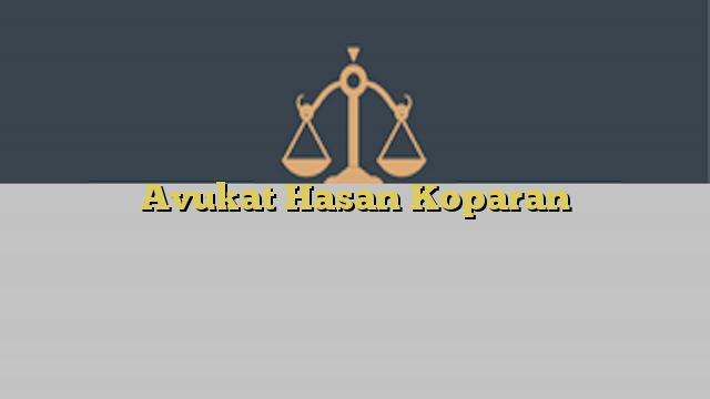 Avukat Hasan Koparan