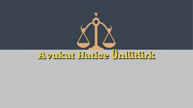 Avukat Hatice Ünlütürk