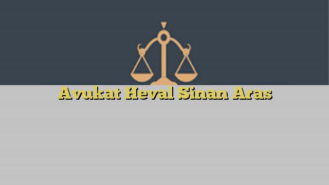 Avukat Heval Sinan Aras