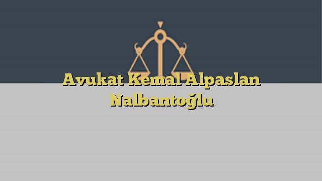 Avukat Kemal Alpaslan Nalbantoğlu