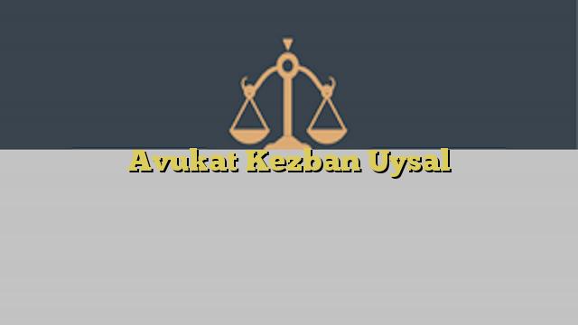 Avukat Kezban Uysal