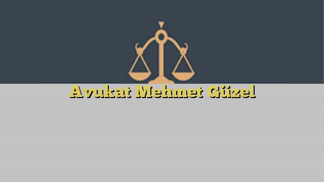Avukat Mehmet Güzel