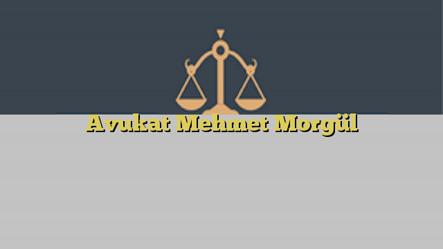 Avukat Mehmet Morgül