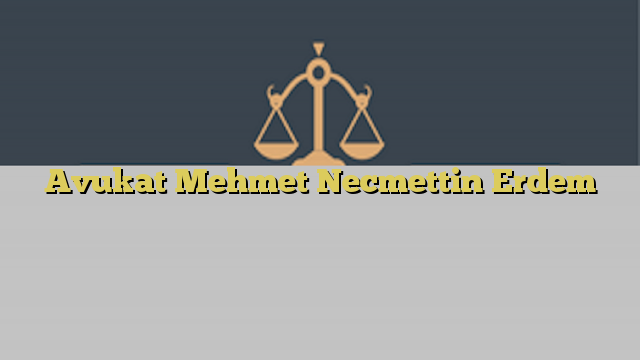 Avukat Mehmet Necmettin Erdem