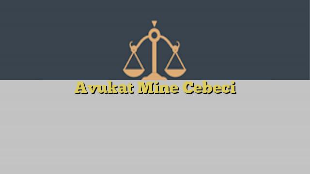 Avukat Mine Cebeci