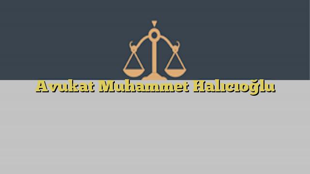 Avukat Muhammet Halıcıoğlu