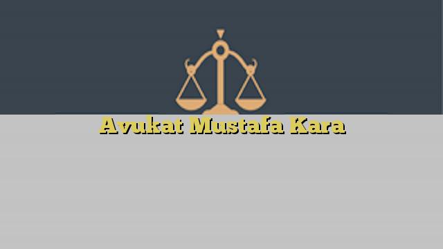 Avukat Mustafa Kara